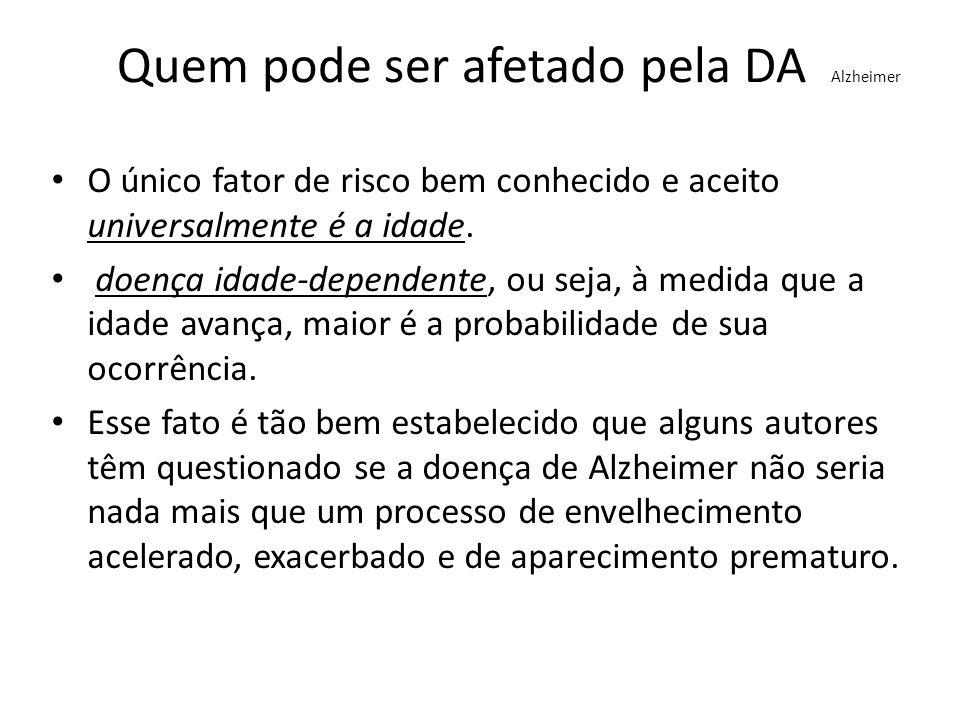 Quem pode ser afetado pela DA Alzheimer