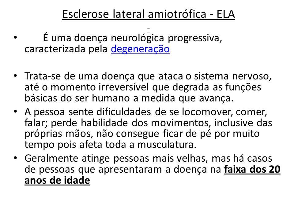 Esclerose lateral amiotrófica - ELA -