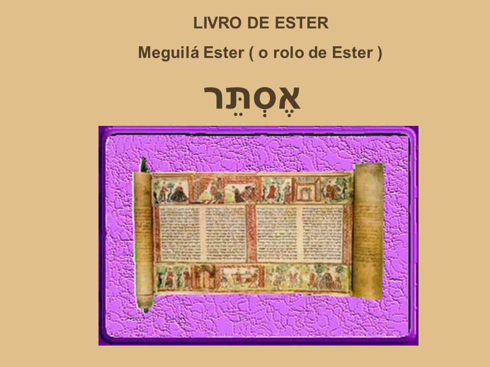 Meguilá Ester ( o rolo de Ester )