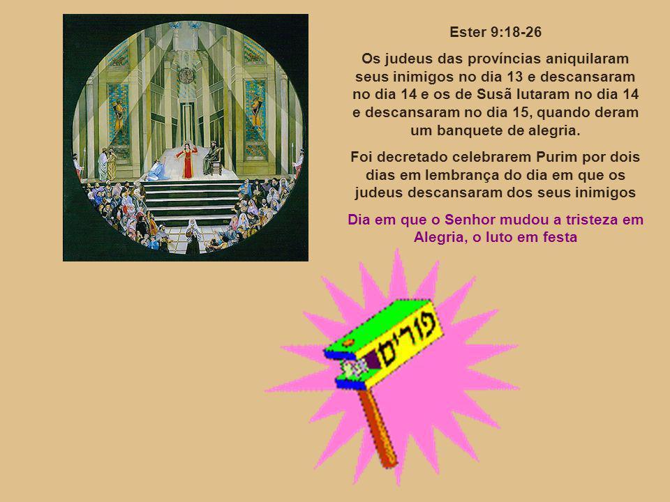 Dia em que o Senhor mudou a tristeza em Alegria, o luto em festa