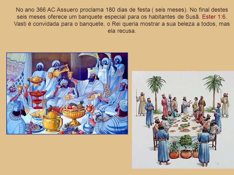 No ano 366 AC Assuero proclama 180 dias de festa ( seis meses)