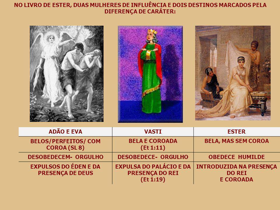 BELOS/PERFEITOS/ COM COROA (SL 8) BELA E COROADA (Et 1:11)