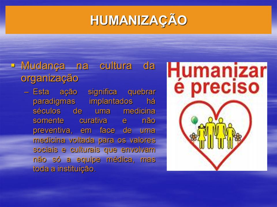 HUMANIZAÇÃO Mudança na cultura da organização