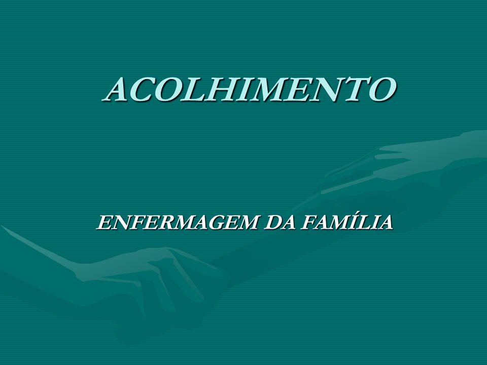 ACOLHIMENTO ENFERMAGEM DA FAMÍLIA