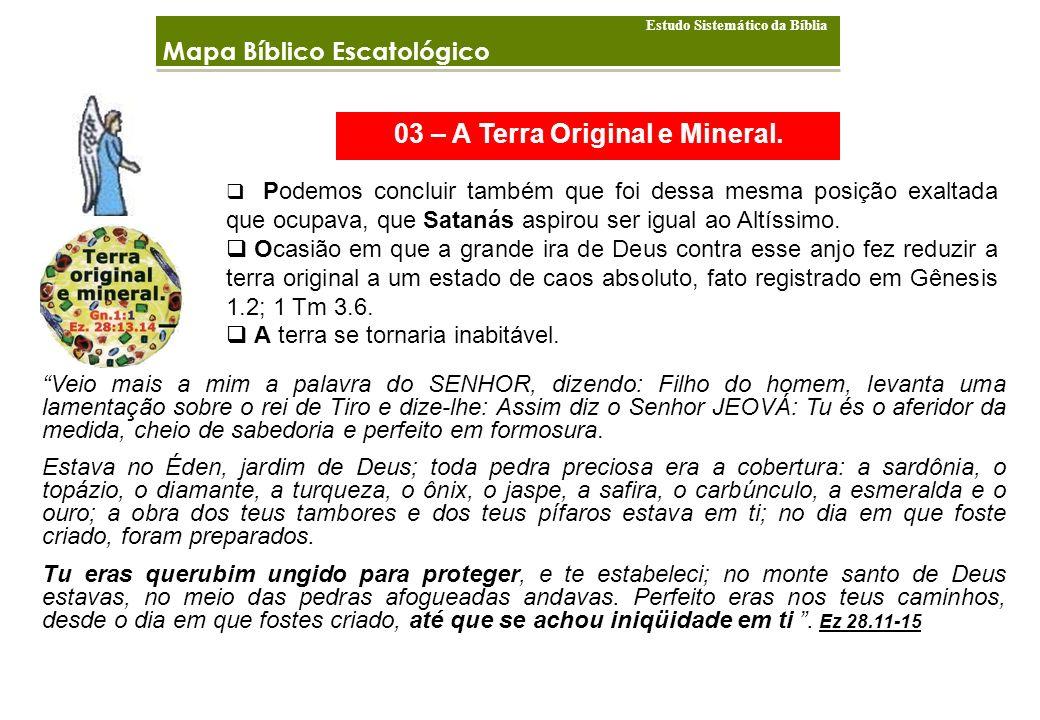 03 – A Terra Original e Mineral.