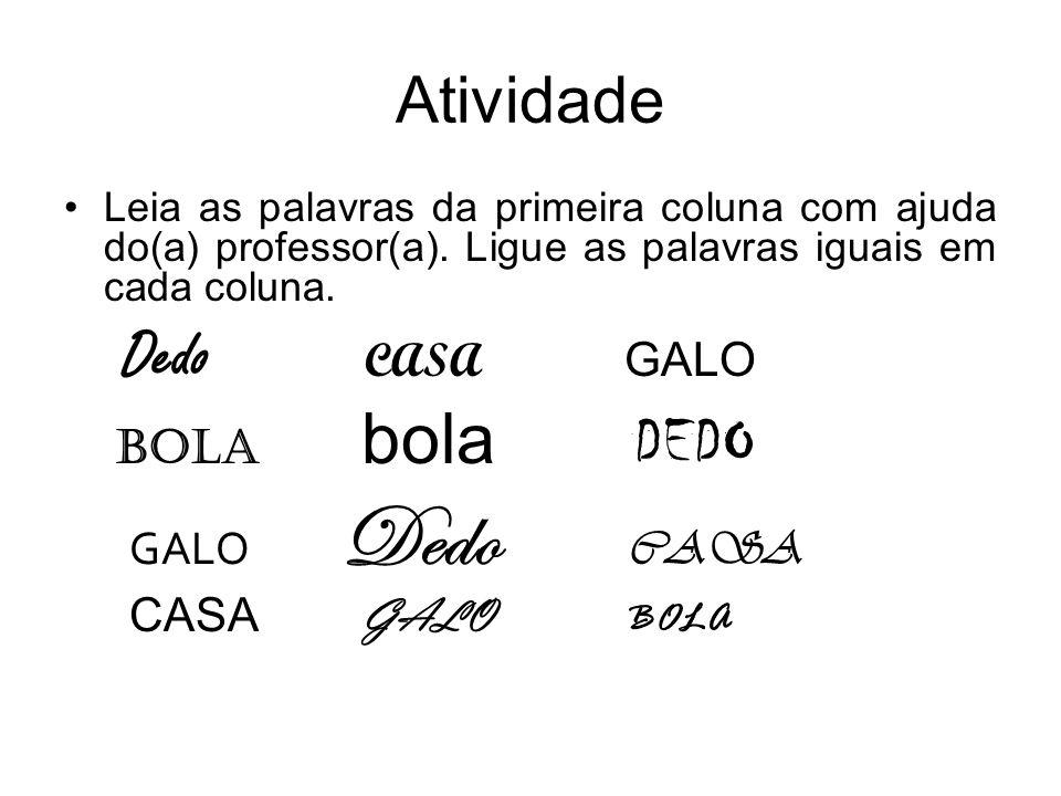 Atividade BOLA bola DEDO GALO Dedo CASA CASA GALO BOLA