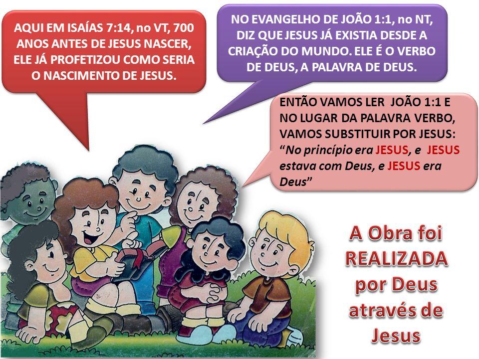 A Obra foi REALIZADA por Deus através de Jesus