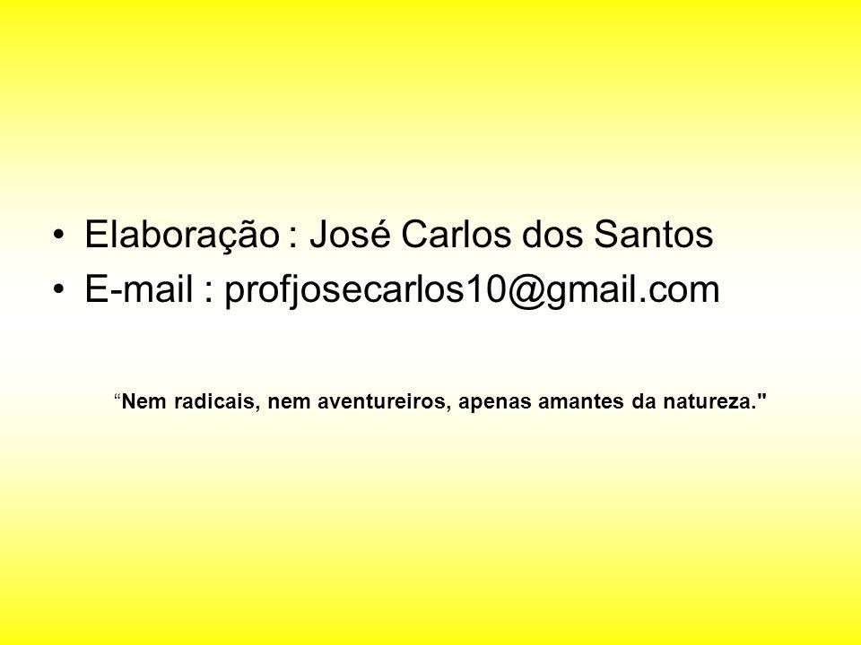 Elaboração : José Carlos dos Santos