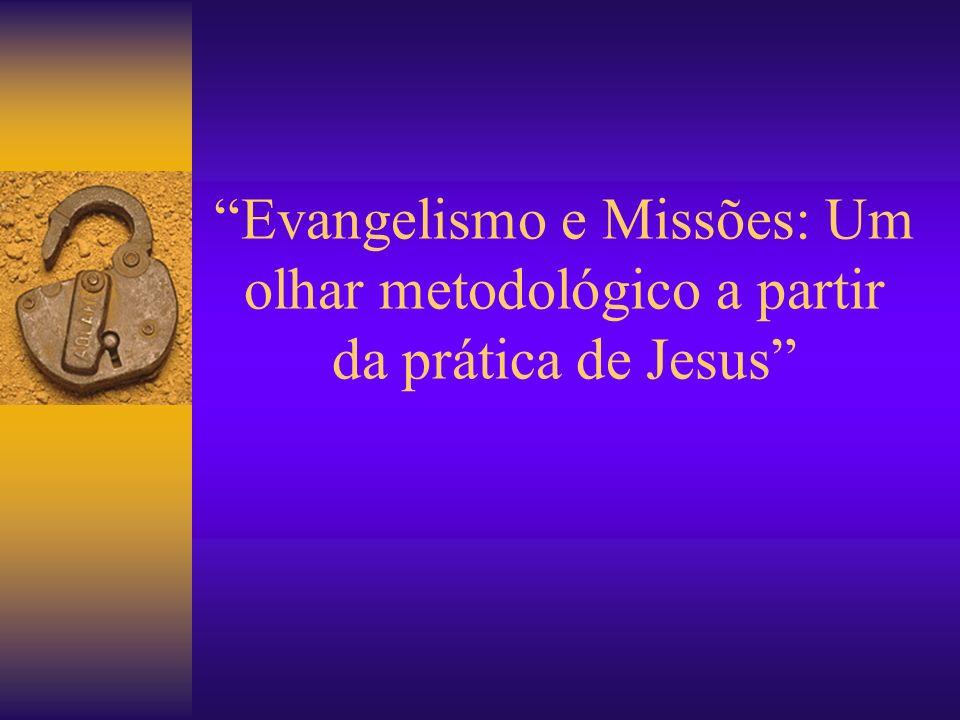 Evangelismo e Missões: Um olhar metodológico a partir da prática de Jesus