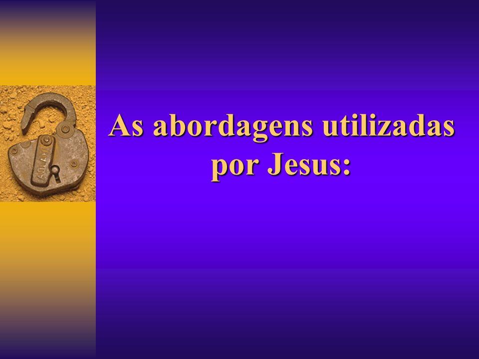 As abordagens utilizadas por Jesus: