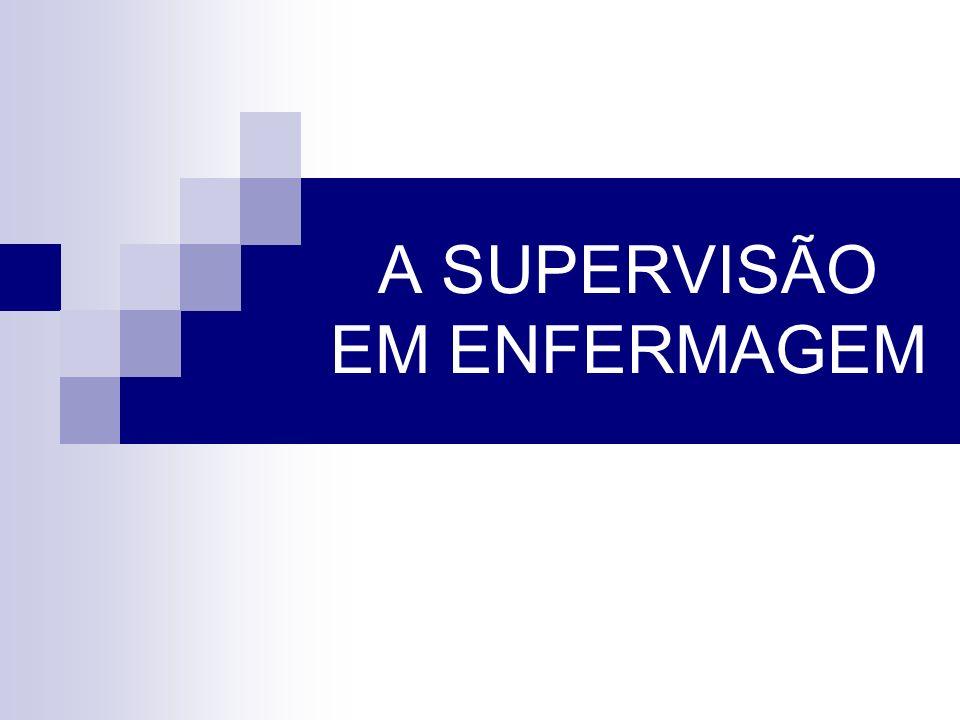 A SUPERVISÃO EM ENFERMAGEM