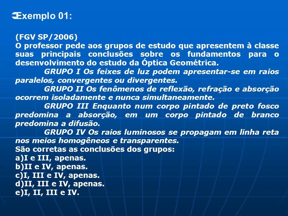 Exemplo 01: (FGV SP/2006)