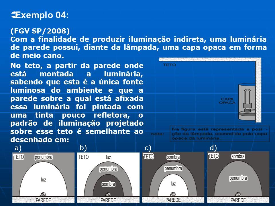Exemplo 04: (FGV SP/2008)