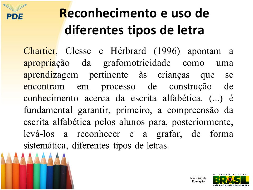 Reconhecimento e uso de diferentes tipos de letra