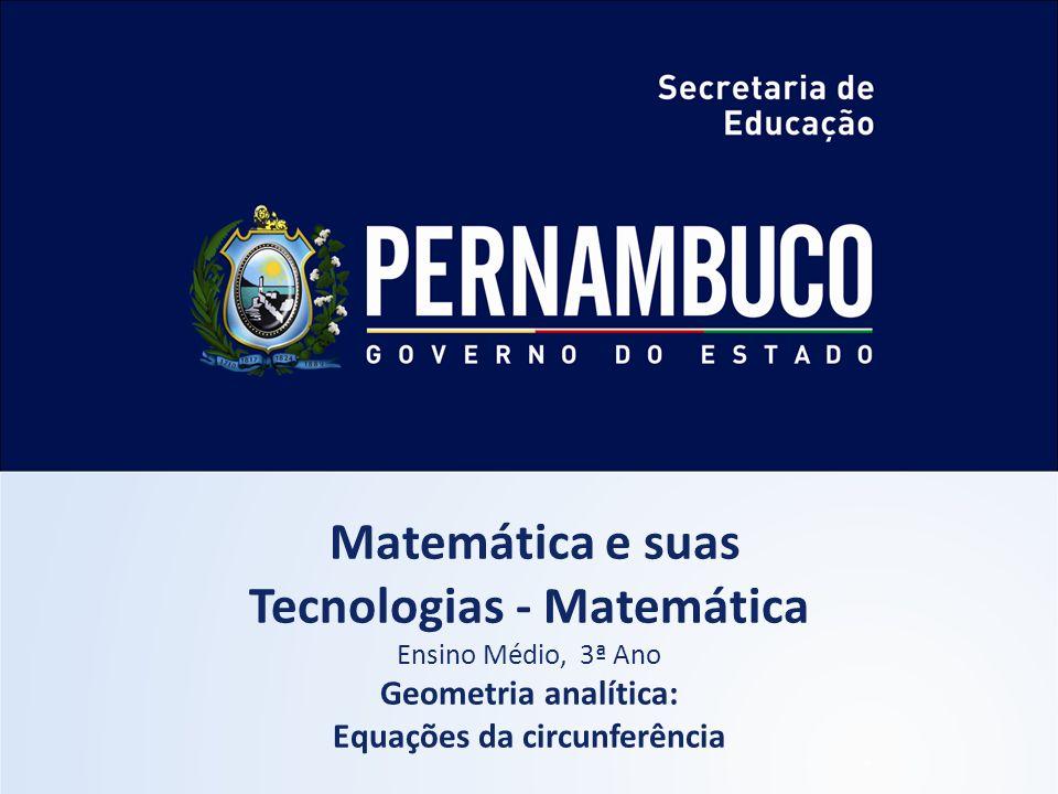 Tecnologias - Matemática Equações da circunferência