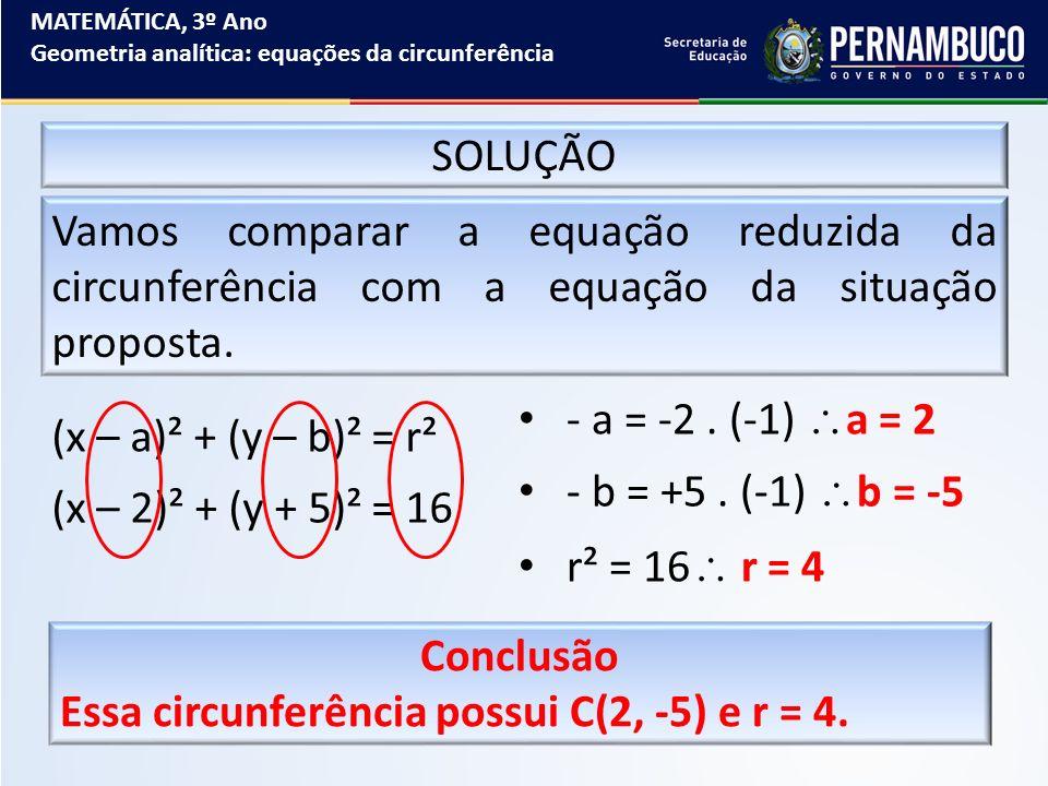 Essa circunferência possui C(2, -5) e r = 4.