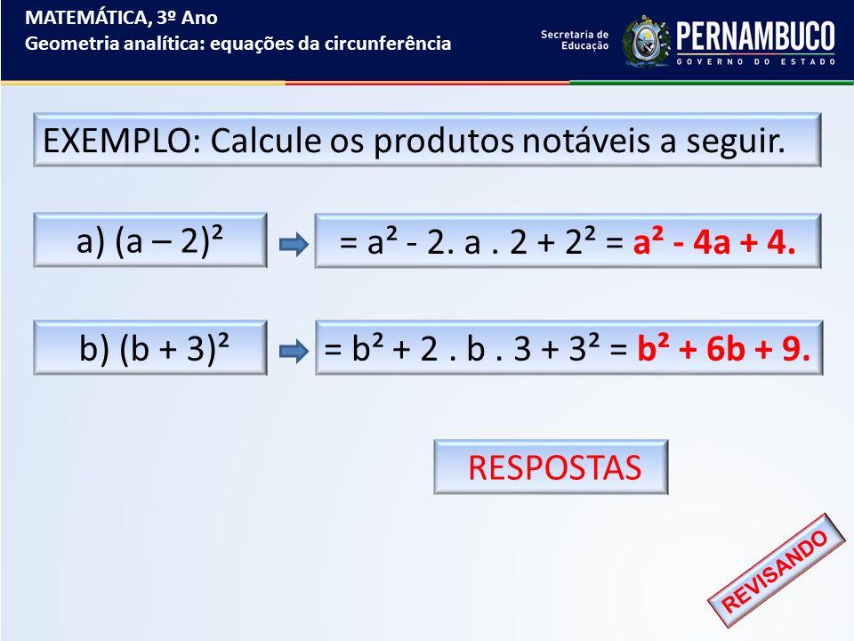 EXEMPLO: Calcule os produtos notáveis a seguir.