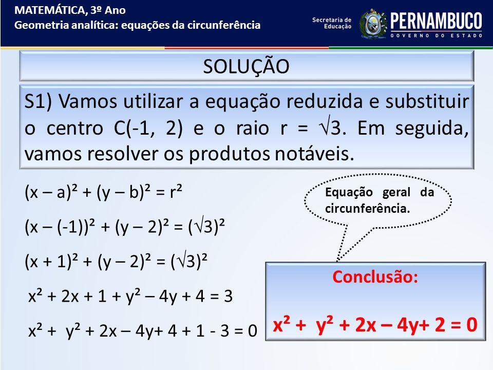 MATEMÁTICA, 3º Ano Geometria analítica: equações da circunferência. SOLUÇÃO.