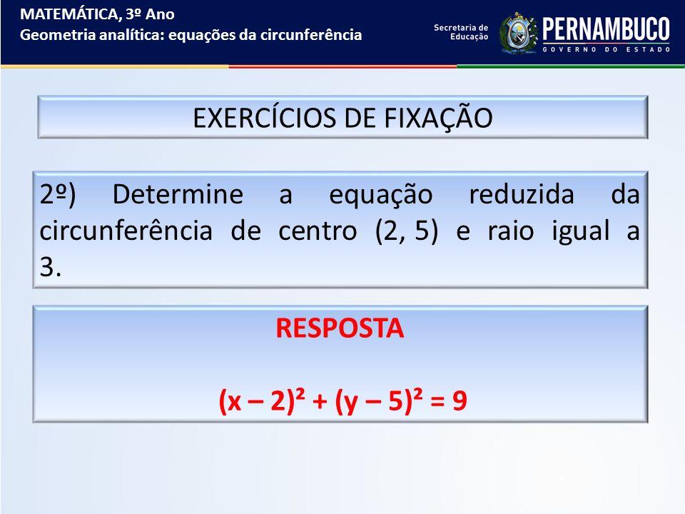 RESPOSTA (x – 2)² + (y – 5)² = 9