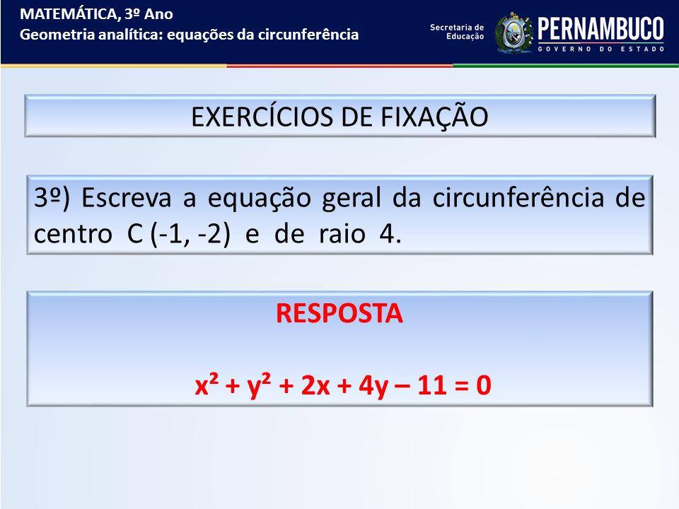 MATEMÁTICA, 3º Ano Geometria analítica: equações da circunferência. EXERCÍCIOS DE FIXAÇÃO.