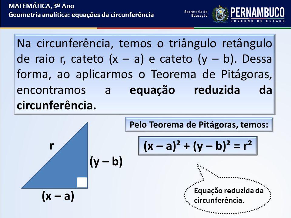 Pelo Teorema de Pitágoras, temos: