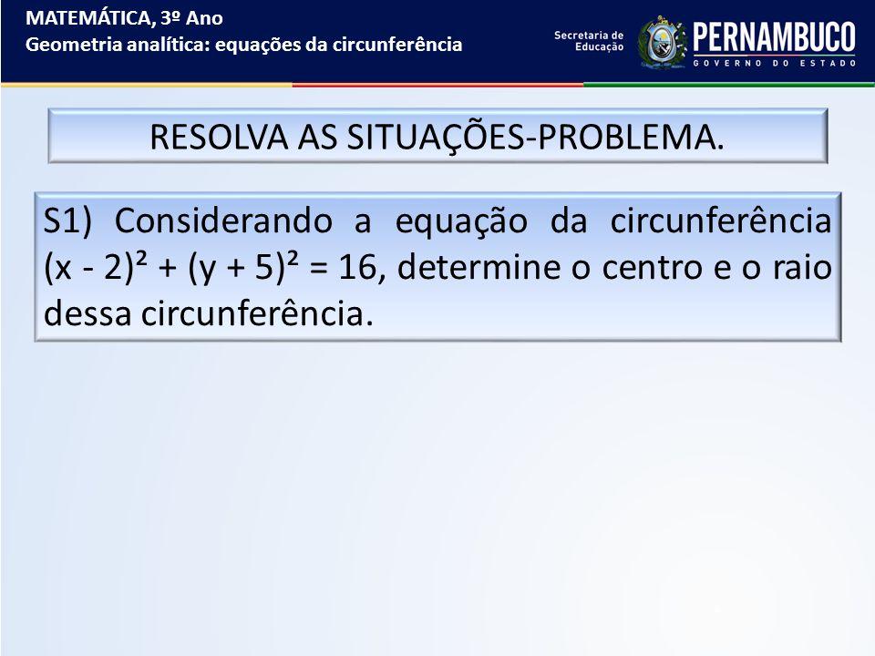 RESOLVA AS SITUAÇÕES-PROBLEMA.