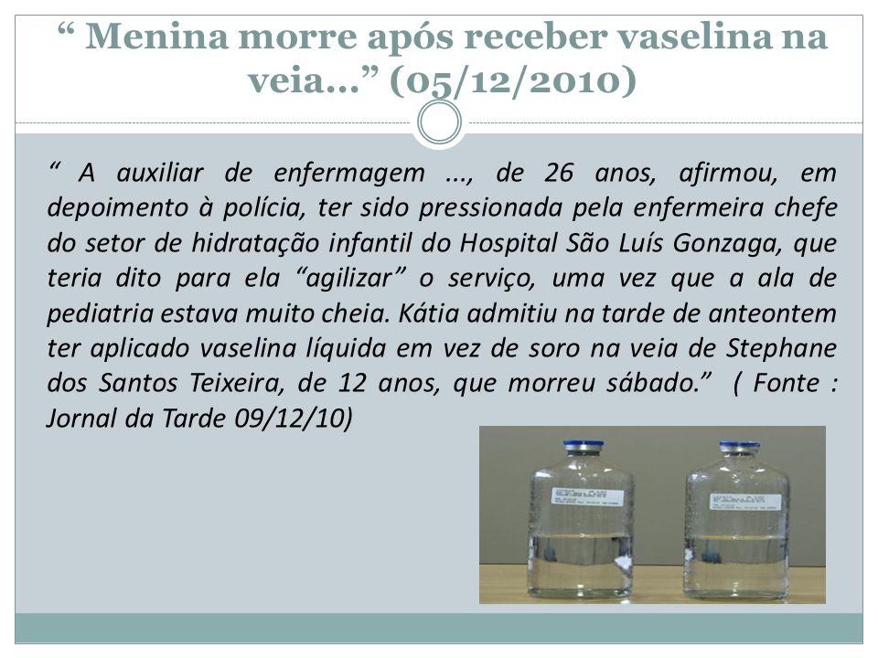 Menina morre após receber vaselina na veia... (05/12/2010)