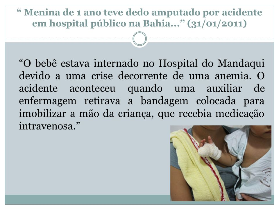 Menina de 1 ano teve dedo amputado por acidente em hospital público na Bahia... (31/01/2011)