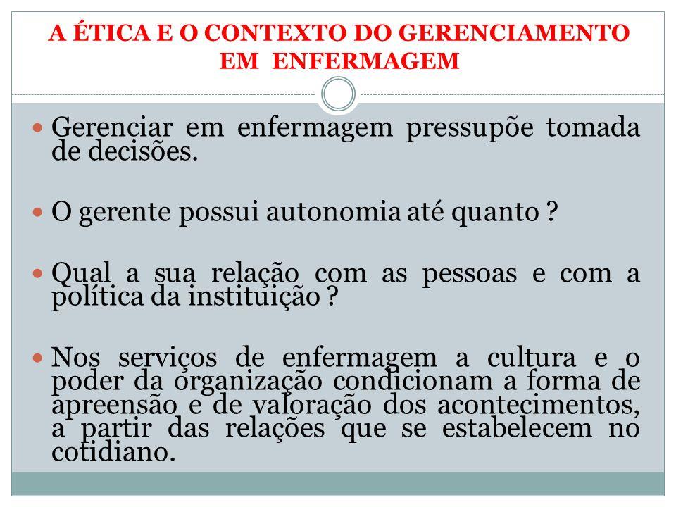 A ÉTICA E O CONTEXTO DO GERENCIAMENTO EM ENFERMAGEM