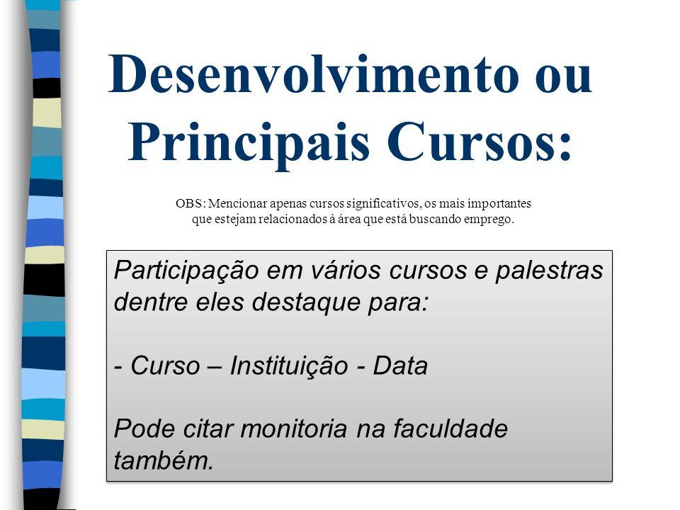 Desenvolvimento ou Principais Cursos: