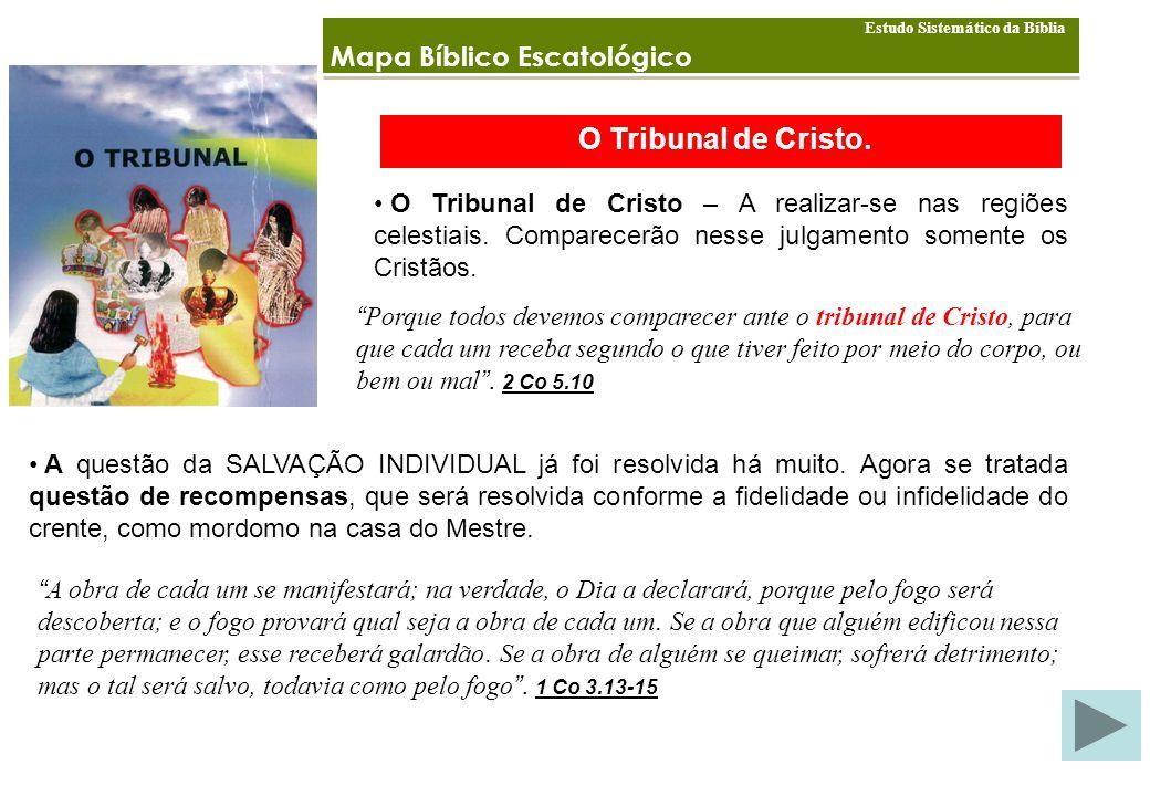 O Tribunal de Cristo. Mapa Bíblico Escatológico