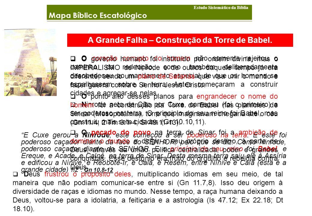 A Grande Falha – Construção da Torre de Babel.