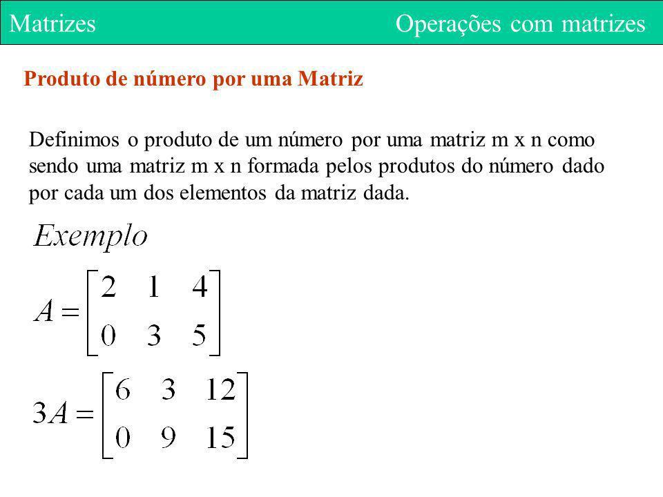 Matrizes Operações com matrizes