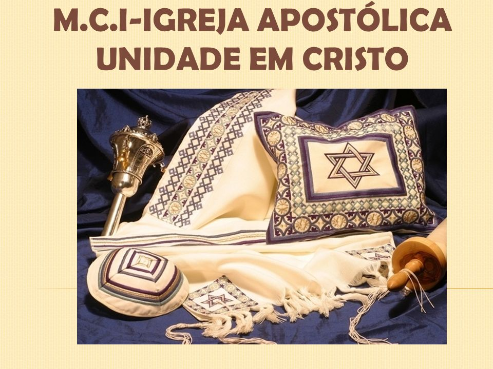 M.C.I-IGREJA APOSTÓLICA UNIDADE EM CRISTO