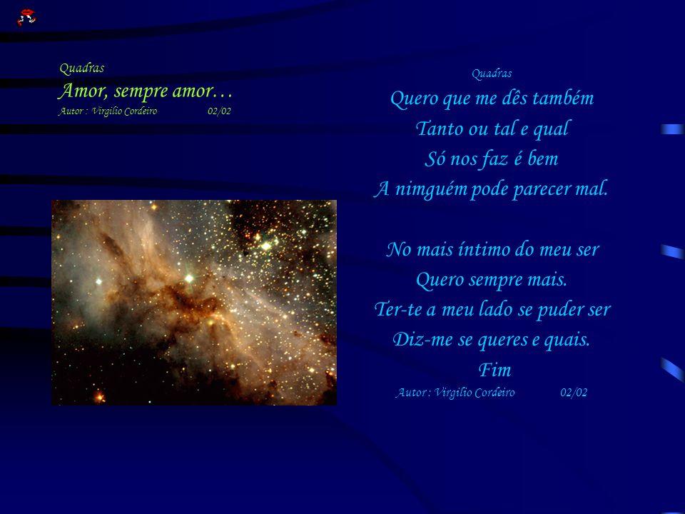 Quadras Amor, sempre amor… Autor : Virgilio Cordeiro 02/02