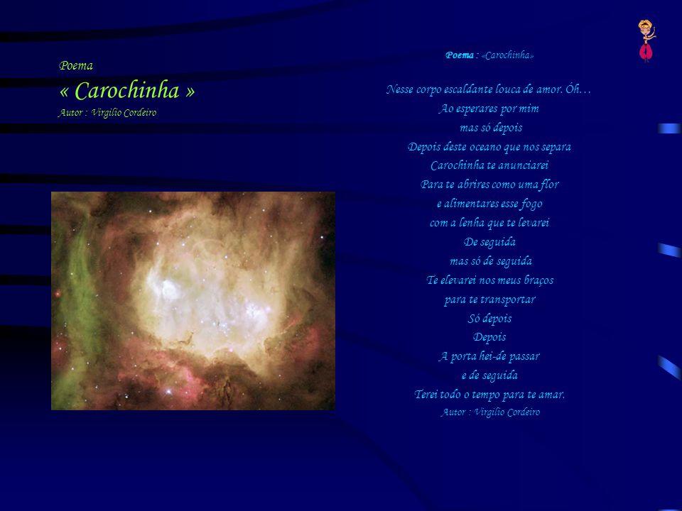 Poema « Carochinha » Autor : Virgilio Cordeiro