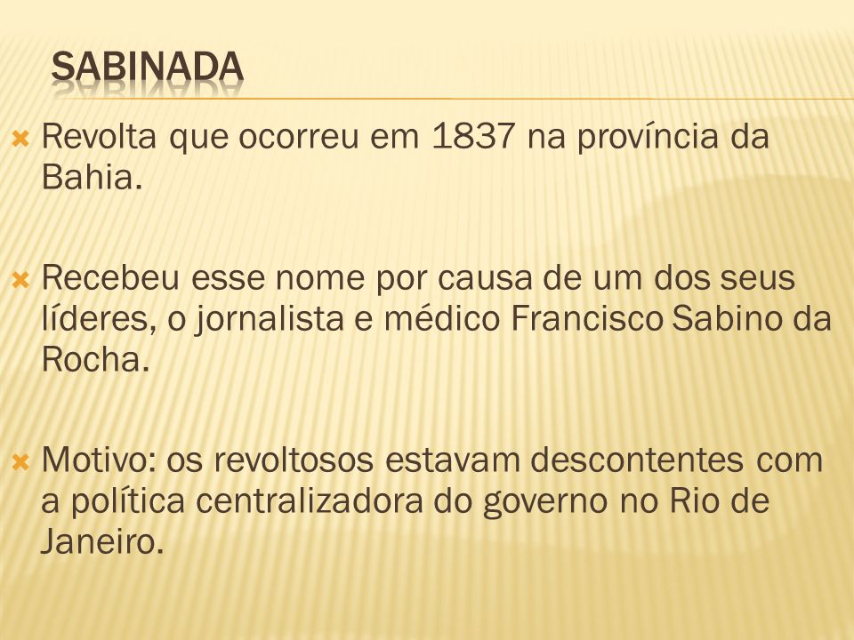 sabinada Revolta que ocorreu em 1837 na província da Bahia.