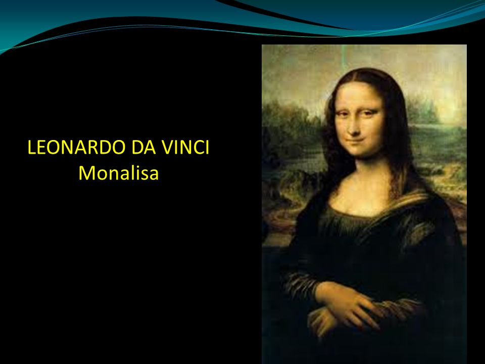 LEONARDO DA VINCI Monalisa