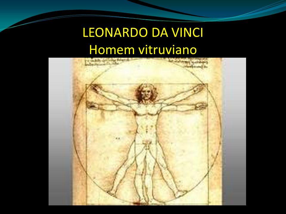 LEONARDO DA VINCI Homem vitruviano