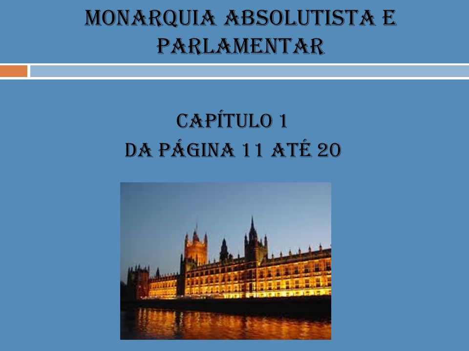 MONARQUIA ABSOLUTISTA E PARLAMENTAR
