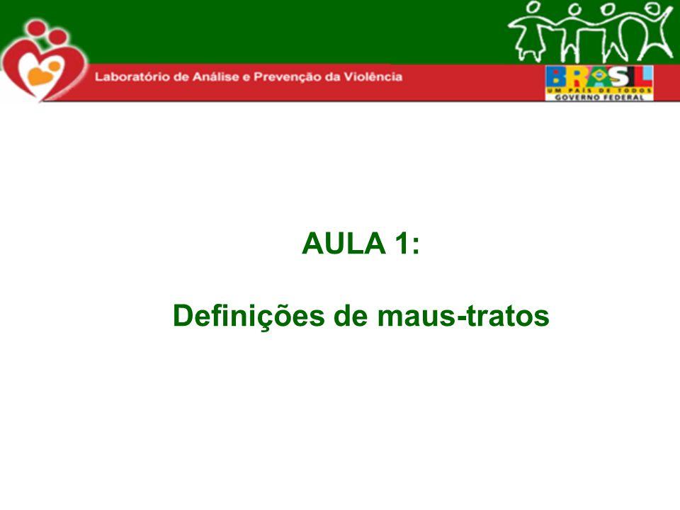 AULA 1: Definições de maus-tratos