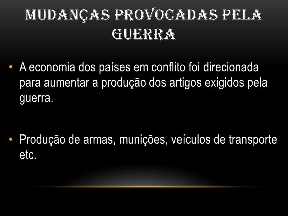 MUDANÇAS PROVOCADAS PELA GUERRA