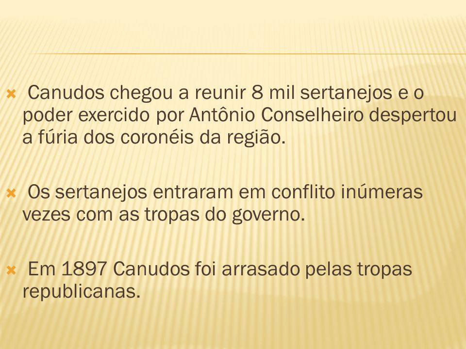 Canudos chegou a reunir 8 mil sertanejos e o poder exercido por Antônio Conselheiro despertou a fúria dos coronéis da região.