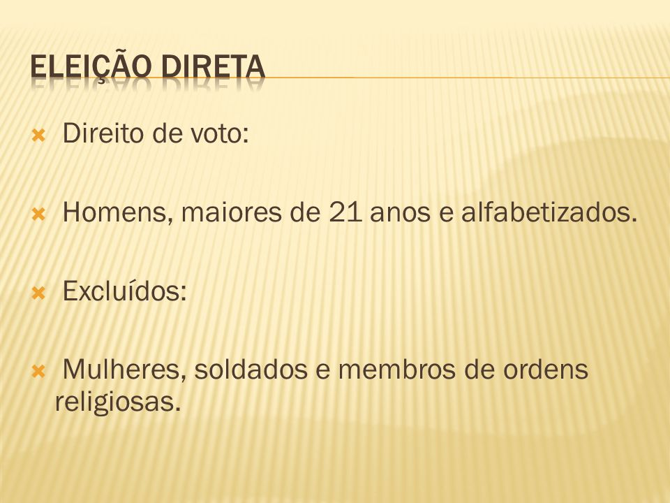 ELEIÇÃO DIRETA Direito de voto: