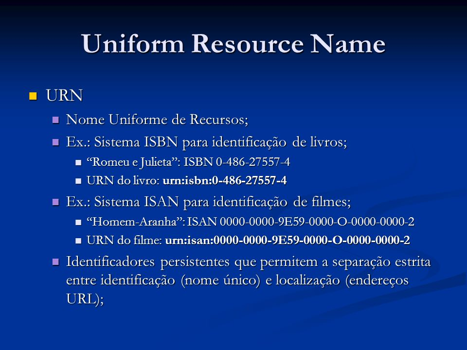 Uniform Resource Name URN Nome Uniforme de Recursos;