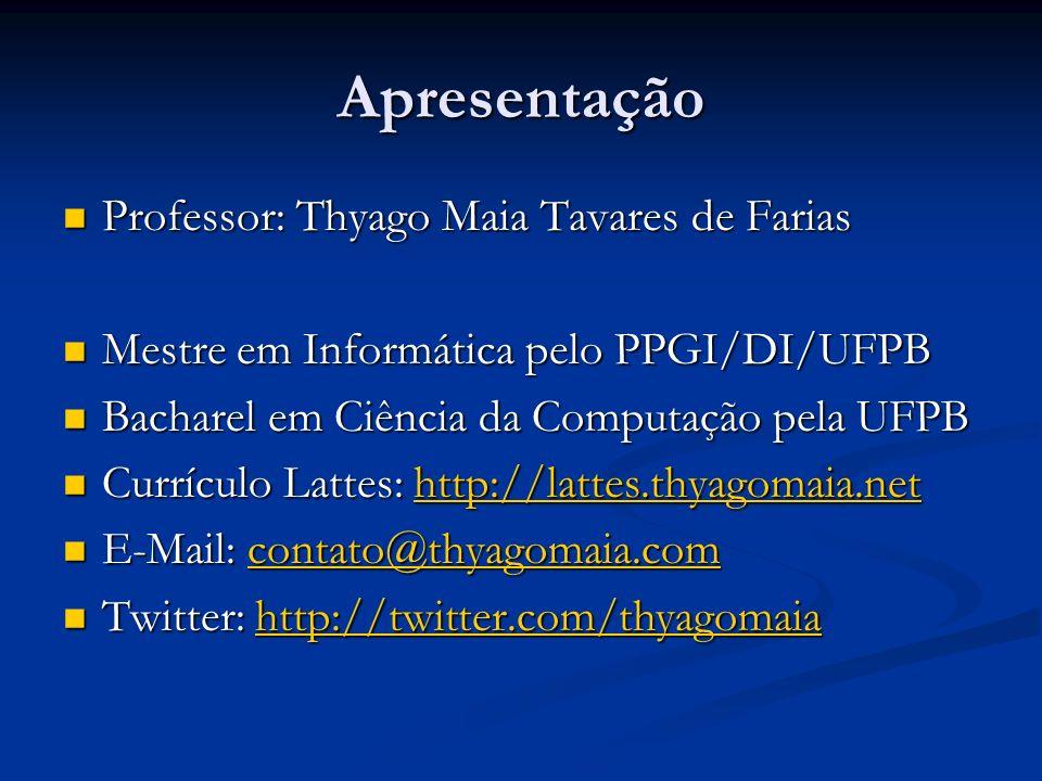 Apresentação Professor: Thyago Maia Tavares de Farias