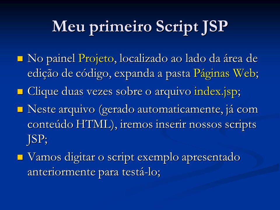 Meu primeiro Script JSP