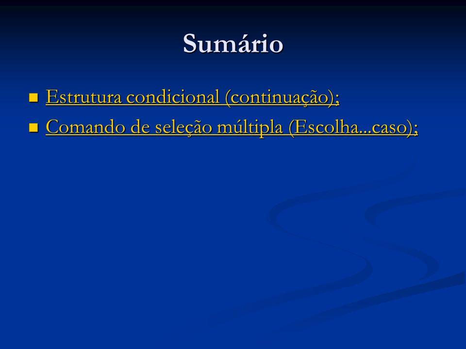 Sumário Estrutura condicional (continuação);