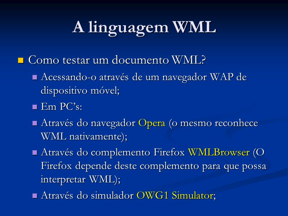 A linguagem WML Como testar um documento WML