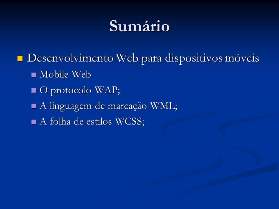 Sumário Desenvolvimento Web para dispositivos móveis Mobile Web